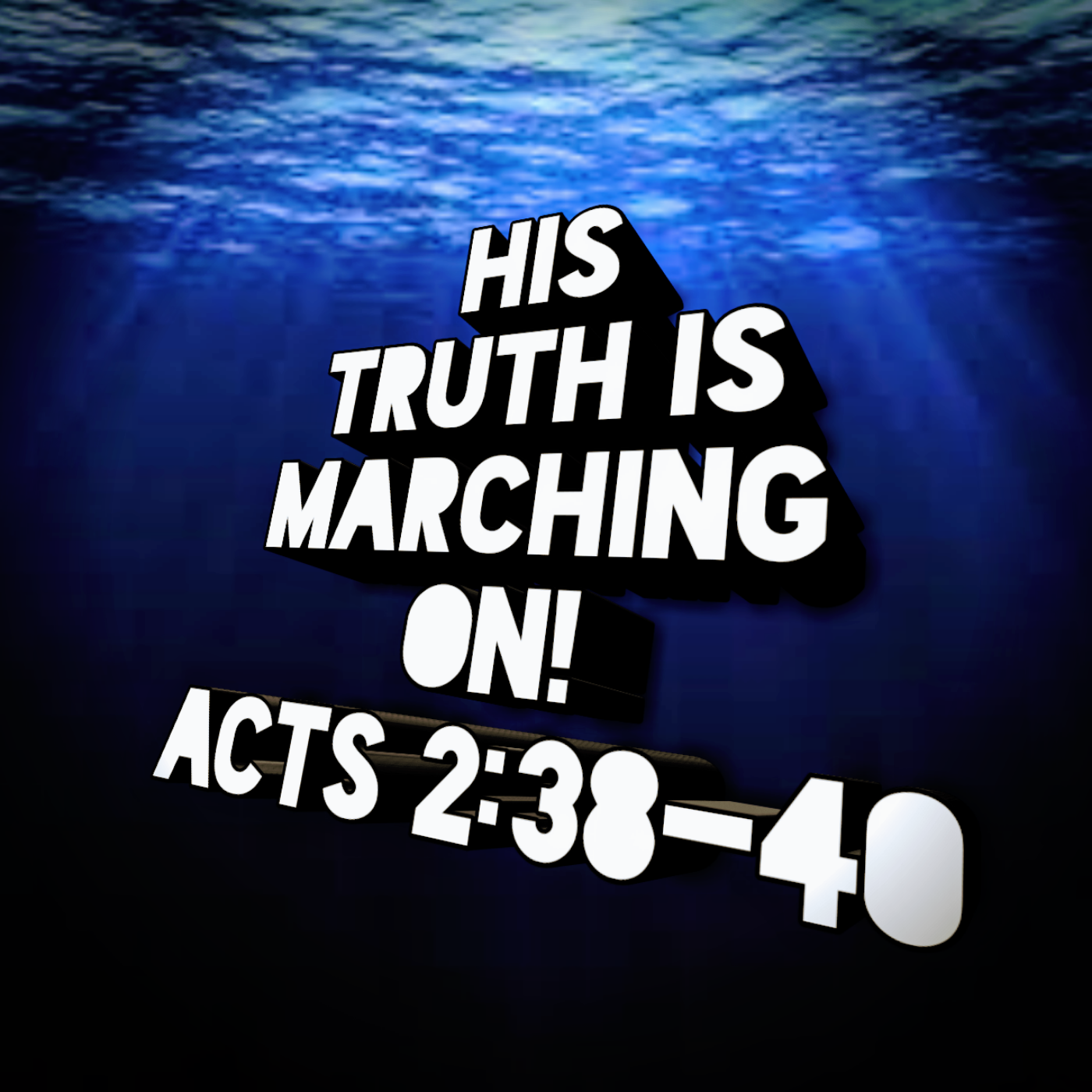 His Truth Is Marching On!